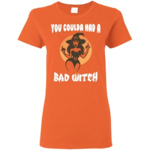You Coulda Had a Bad Witch Halloween Funny Shirt Long Sleeve Hoodie Tank