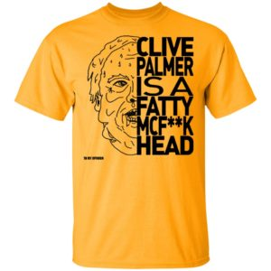 Jordan Shanks Clive Palmer is a Fatty Mcf**k Head T-shirt
