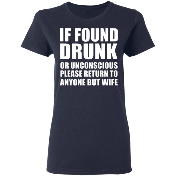 If found drunk or unconscious please return to anyone but wife