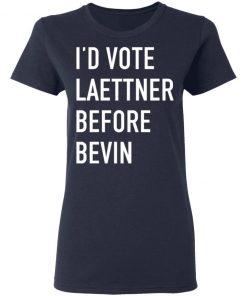 I'D VOTE LAETTNER BEFORE BEVIN SHIRT