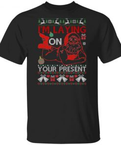 Naked Santa Claus Funny I'm Laying on Your Present Ugly Christmas