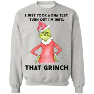 I just took a DNA test turns out i'm 100% that Grinch Santa sweatshirt