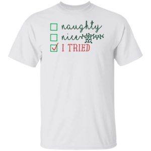Naughty Nice Tried Funny Calligraphy Phrase Christmas Sweatshirt
