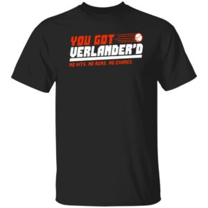 You Got Verlandered No Hits No Runs No Chance Shirt