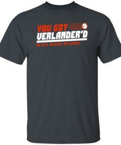 You Got Verlandered No Hits No Runs No Chance Shirt