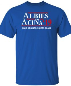 Albies Acuna 2019 Make Atlanta champs again shirt