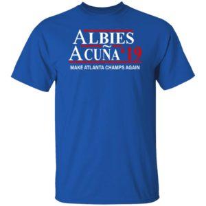 Albies Acuna 2019 Make Atlanta champs again shirt