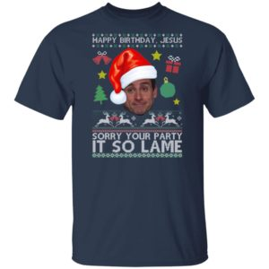 The Office Happy Birthday Jesus Sorry Your Party It So Lame Michael Scott Ugly Christmas shirt
