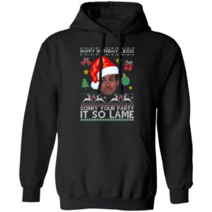 The Office Happy Birthday Jesus Sorry Your Party It So Lame Michael Scott Ugly Christmas hoodie