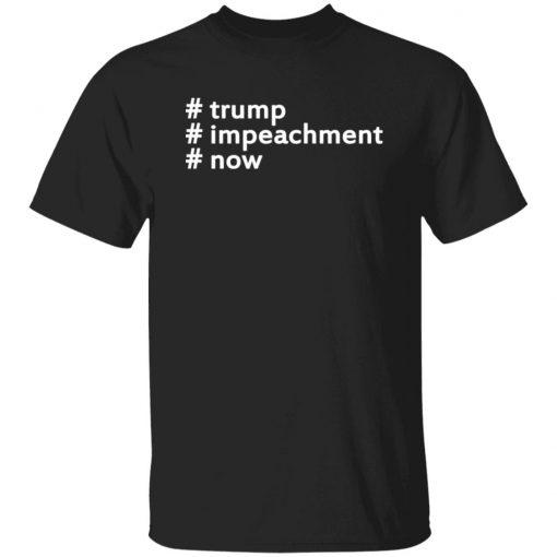 Trump Impeachment Now Patriotism USA President T-shirt