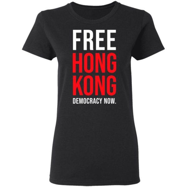 Free Hong Kong Democracy Now Free Hong Kong T-shirt