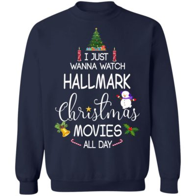 I Just Wanna Watch Hallmark Christmas Movies All Day sweater