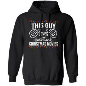 This Guy Loves Hallmark Christmas Movies hoodie