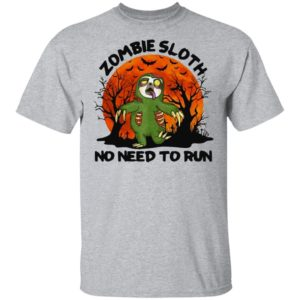 Zombie Sloth No Need To Run Halloween Shirt