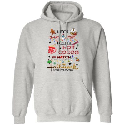 Hallmark Let's Bake Stuff Drink Hot Cocoa and Watch Christmas Movies hoodie