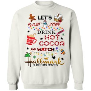Hallmark Let's Bake Stuff Drink Hot Cocoa and Watch Christmas Movies sweater