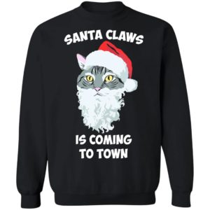 SANTA CLAWS CAT FRENCH TERRY IS COMING TO TOWN SWEATSHIRT