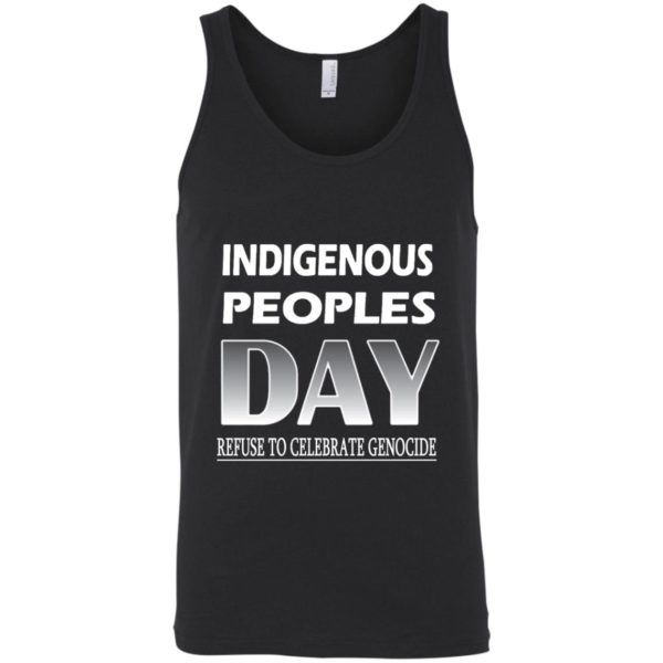 Indigenous Peoples Day Refuse to Celebrate Genocide tank
