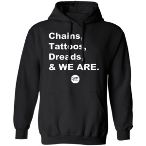 Penn State Chains Tattoos Dreads And We Are hoodie