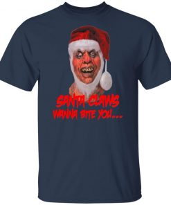 SANTA CLAWS WANNA BITE YOU shirt
