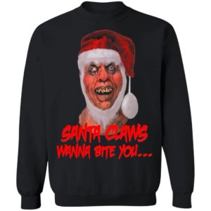 SANTA CLAWS WANNA BITE YOU sweater