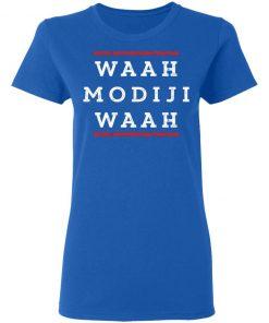 WAAH MODIJI WAAH INDI POLITICAL QUOTE SHIRT