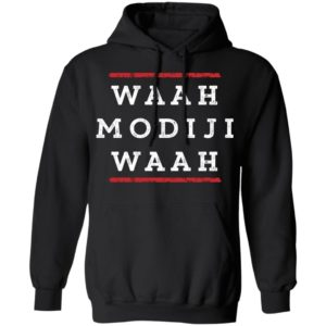 WAAH MODIJI WAAH INDI POLITICAL QUOTE HOODIE