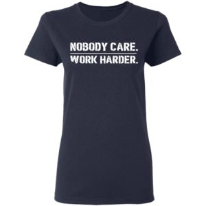 Lamar Jackson Nobody Cares Work Harder Shirt