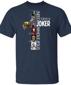 All I Need Today Is A Little Bit Of Joker Jesus Signatures shirt
