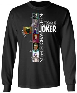 All I Need Today Is A Little Bit Of Joker Jesus Signatures ls