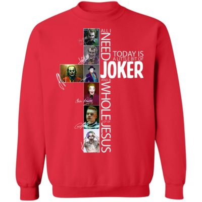 All I Need Today Is A Little Bit Of Joker Jesus Signatures sweater