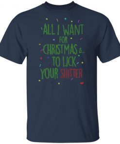 All i want for christmas is to lick your shitter funny ugly christmas