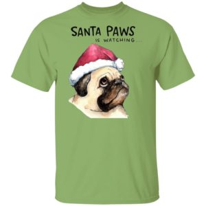 Santa Paws Is Watching Pug Dog Santa Hat Holiday Christmas shirt