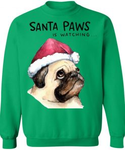 Santa Paws Is Watching Pug Dog Santa Hat Holiday Christmas sweater