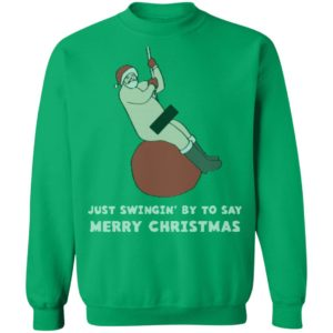 Just Swingin' By To Say Merry Christmas Naughty Christmas sweater