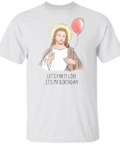 Jesus' Birthday Party Like It's My Birthday Funny Christmas shirt