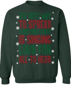 The Best Way To Spread Christmas Cheer Is Singing Loud For All To Hear Christmas Ugly sweater