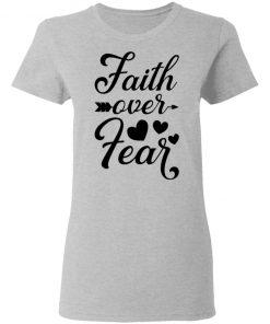 Faith Over Fear White T-shirt
