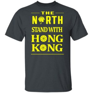 The North Stand With Hong Kong Tee Shirt
