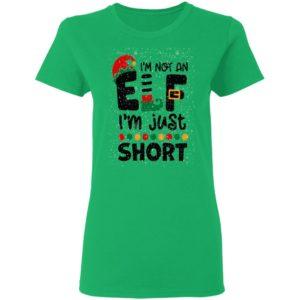 I'm Not An Elf I'm Just Short Christmas shirt