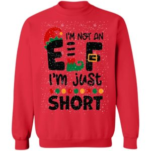 I'm Not An Elf I'm Just Short Christmas sweater