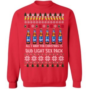 All I Want For Christmas Is Bud Light Sex Pack Ugly sweater