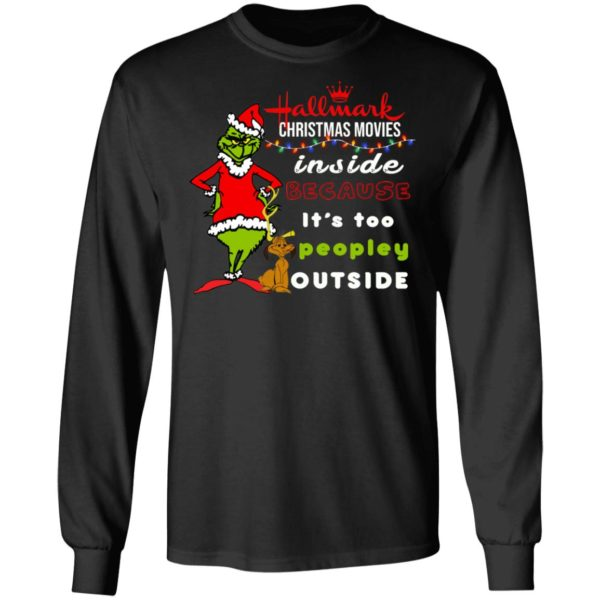 Hallmark Christmas Movies Inside Because It's too Peopley Outside Grinch Christmas ls