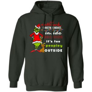 Hallmark Christmas Movies Inside Because It's too Peopley Outside Grinch Christmas hoodie