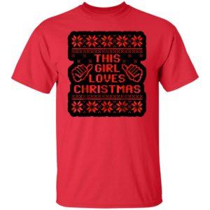 THIS GIRL LOVES CHRISTMAS T-SHIRT UGLY