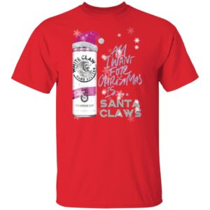 Black Cherry White Claw All I Want For Christmas Is Santa Claws Sparkling Christmas shirt