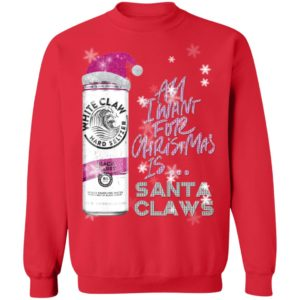 Black Cherry White Claw All I Want For Christmas Is Santa Claws Sparkling Christmas Sweatshirt Hoodie