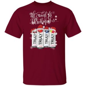 Truly Hard Seltzer All I Want For Christmas Is Truly Beer Christmas shirt