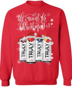 Truly Hard Seltzer All I Want For Christmas Is Truly Beer Christmas Sweatshirt