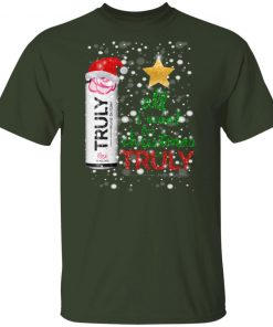 Rose Fruit All I Want For Christmas is Truly Hard Seltzer shirt